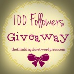 100 Followers Giveaway at The Thinking Closet