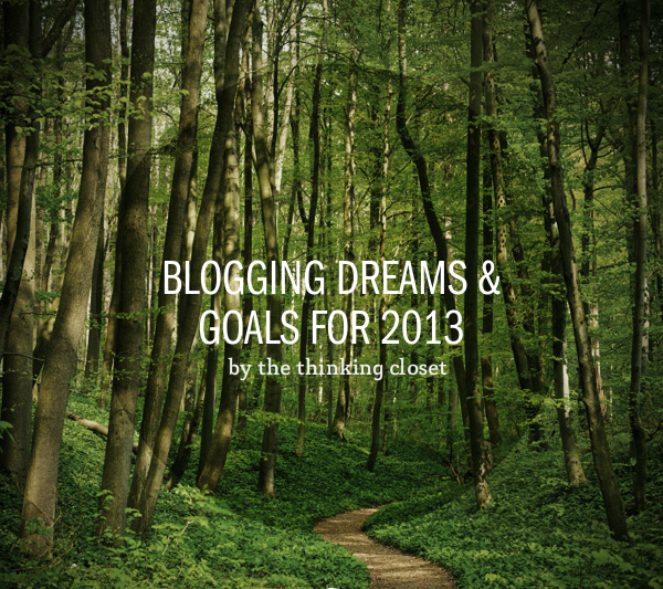 Blogging Dreams & Goals for 2012 by The Thinking Closet