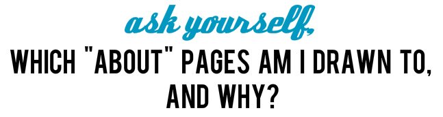 "Ask Yourself, ""Which 'About' Pages am I Drawn to & Why?"