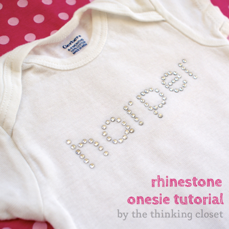 Rhinestone Onesie Tutorial - Everyone loves a blinged out baby.  Am I right?  Or am I right?  | The Thinking Closet
