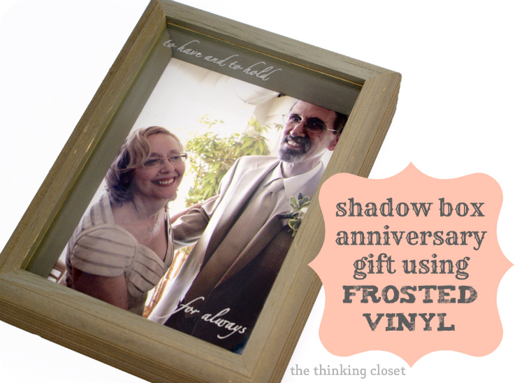 Shadow Box Anniversary Gift Using Frosted Vinyl...plus FREE Cut File via The Thinking Closet
