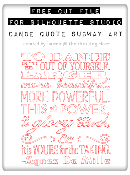 """To Dance"" Agnes De Mille Quote, Subway Art Style - Free Cut File from The Thinking Closet"