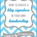 How To Create A Blog Signature in Your Own Handwriting | The Thinking Closet