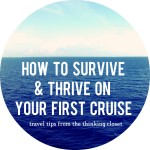 How to Survive & Thrive on Your First Cruise | The Thinking Closet