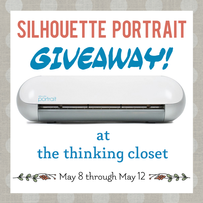 Silhouette Portrait Giveaway at The Thinking Closet - May 8 - 12