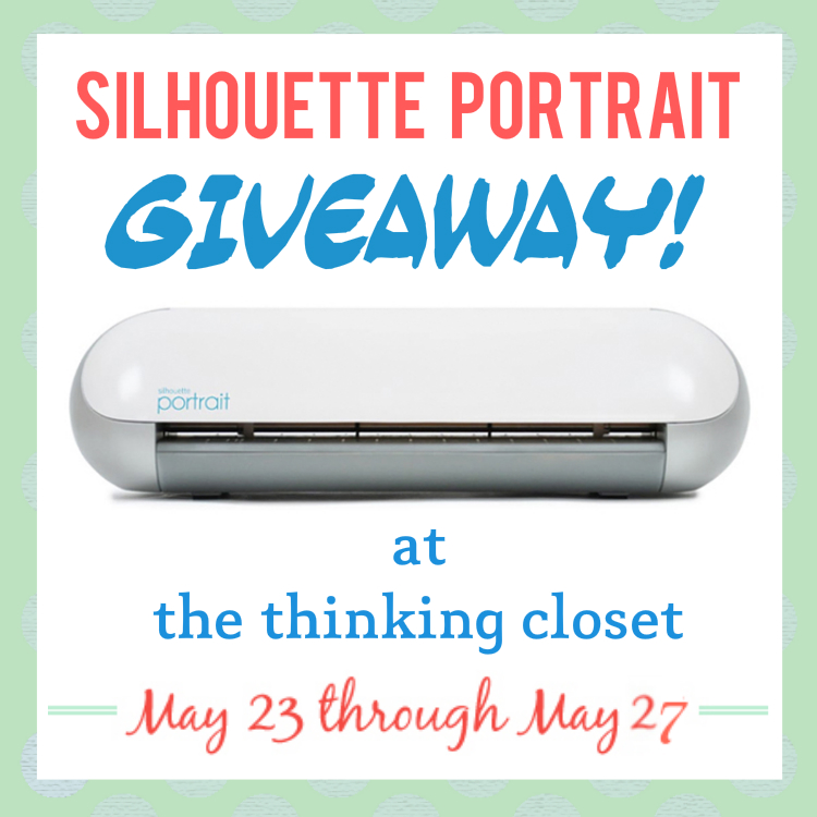 Silhouette Portrait Giveaway at The Thinking Closet | May 23 - May 27