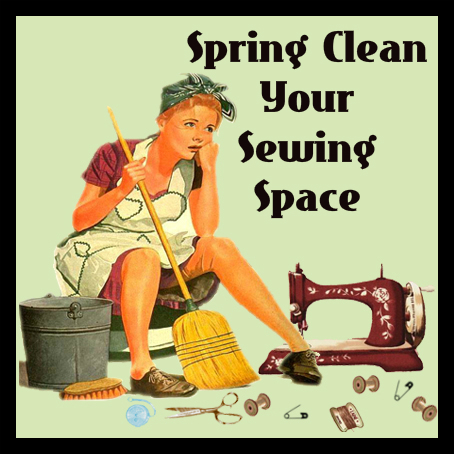 Spring Clean Your Sewing Space at Made with Hugs & Kisses