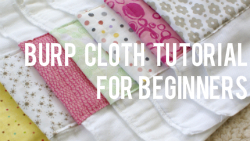 Burp Cloth Tutorial for the Beginner Sewist via The Thinking Closet
