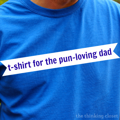 T-Shirt for the Pun-Loving Dad | The Thinking Closet