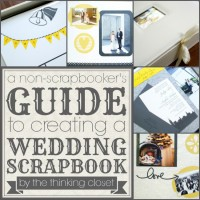 A Non-Scrapbooker's Guide to Creating a Wedding Scrapbook