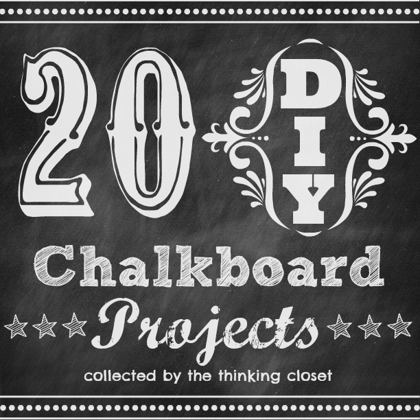 20 DIY Chalkboard Projects | The Thinking Closet