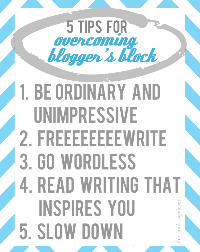 5 Tips for Overcoming Blogger's Block by The Thinking Closet