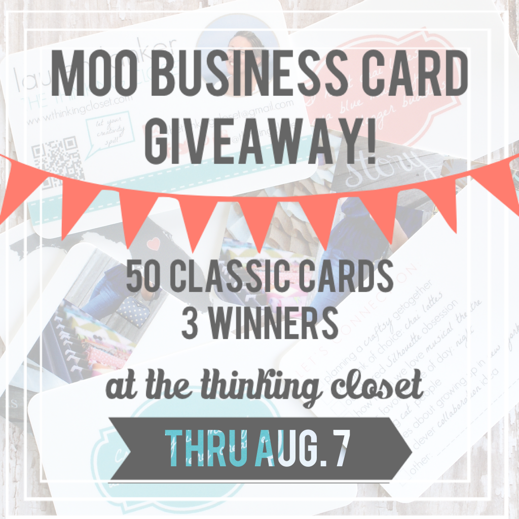 Moo Business Card Giveaway at The Thinking Closet!  3 Winners of 50 Classic Biz Cards.  Now through August 7th!