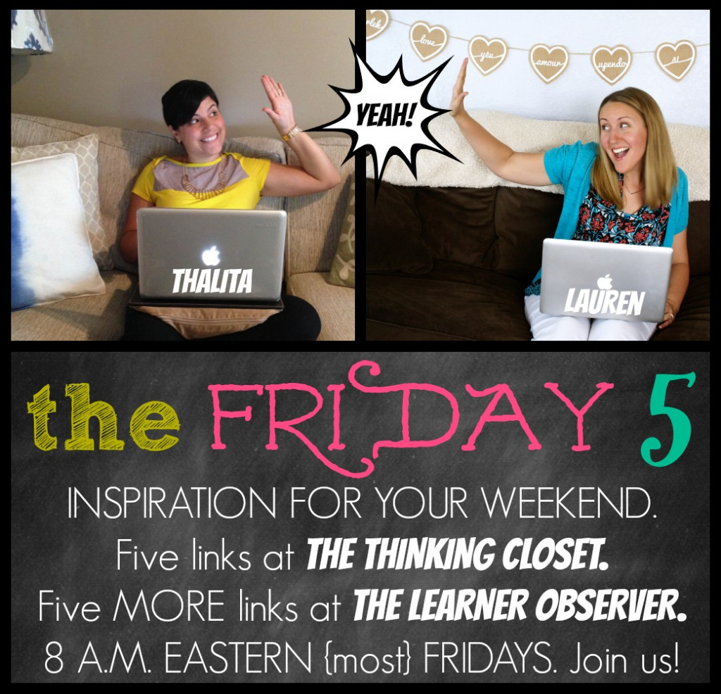 The Friday Five with The Thinking Closet & The Learner Observer