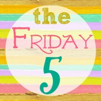 The Friday Five Finale! (Or is it?)