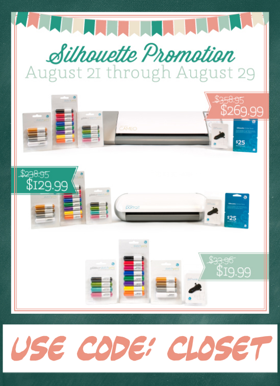 Silhouette Promo on machines and sketch pens, August 21-29.  Use code: CLOSET!