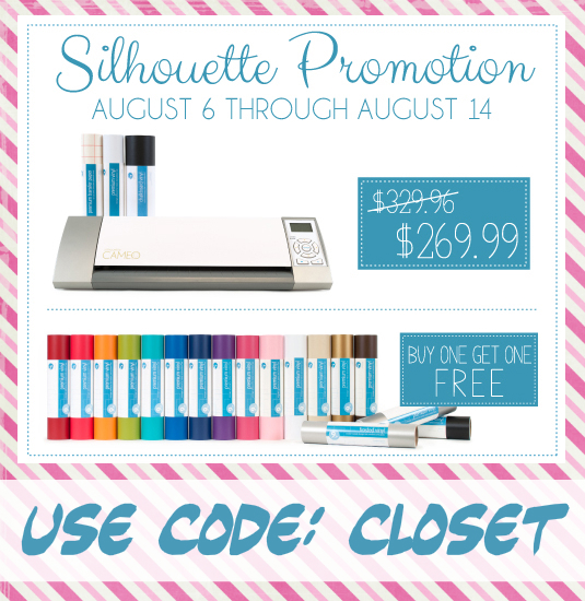 Silhouette Promotion on Portrat & Cameo Bundles and B.O.G.O. Vinyl - now through August 14th - using code CLOSET