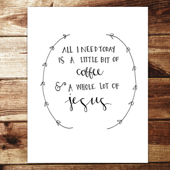 Jesus & Coffee Print | Evan Nicole Designs