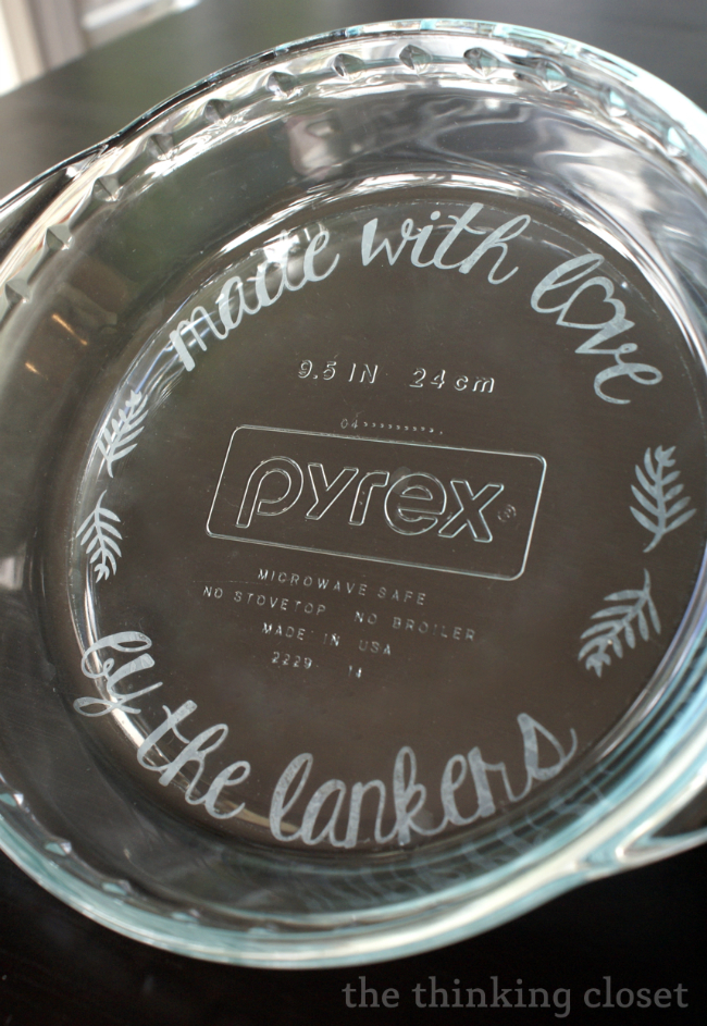 Personalize a glass pie pan with etching cream!  Detailed step by step tutorial via thinkingcloset.com