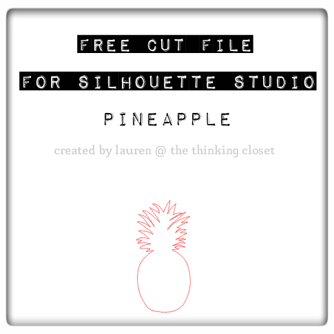 Free Cut File of Pineapple by Lauren from The Thinking Closet