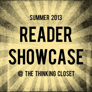 Reader Showcase: Summer 2013