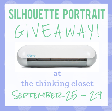 Silhouette Portrait Giveaway! Sept 25 - 29 at thinkingcloset.com. Enter to win the craft-cutter of your dreams!
