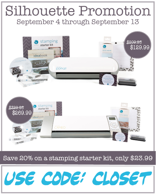 Silhouette Promotion on Machines & Stamping Starter Kit: September 4th - 13th using the code CLOSET