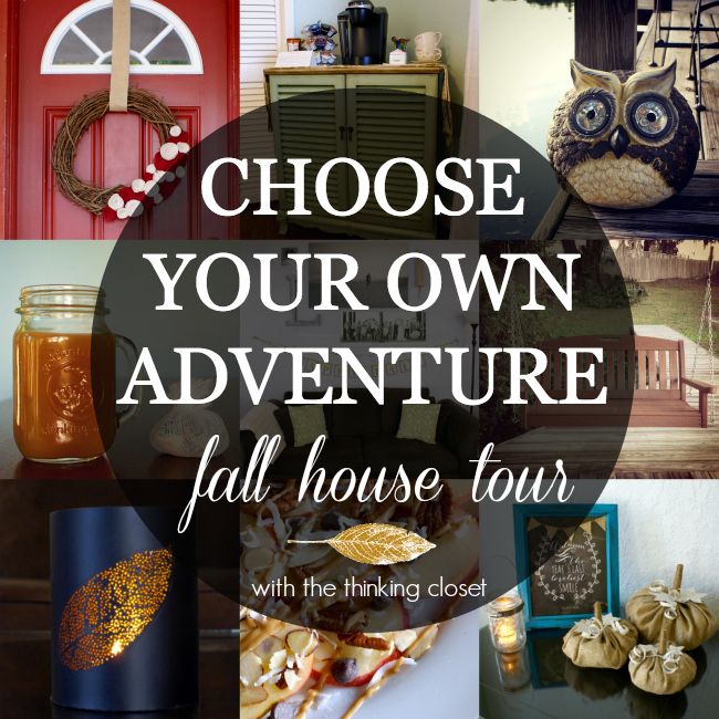Choose Your Own Adventure: Fall House Tour!  (It's just like the classic books where you get to choose what comes next in the tour!  So cool!)  via thinkingcloset.com