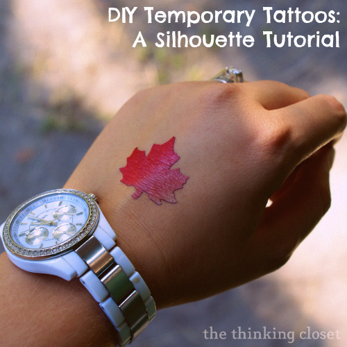 DIY Temporary Tattoos: Step-by-step tutorial using Silhouette Printable Tattoo Paper.  But you don't NEED a Silhouette machine to make these!  Score!  via thinkingcloset.com