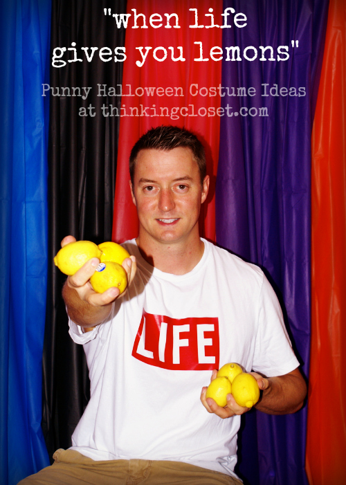 When Life Gives You Lemons... 20 MORE Punny Halloween Costume Ideas! These are hilarious... via thinkingcloset.com