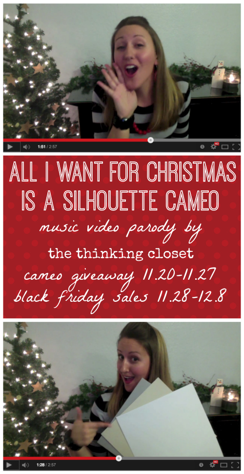 All I Want for Christmas Is...A Silhouette Cameo!  Music video by thinkingcloset.com.  Plus giveaway and Black Friday sales!