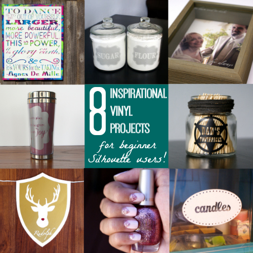 8 Inspirational Vinyl Projects for Beginner Silhouette users.  Great step by step tutorials!