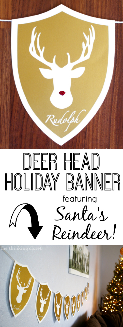 Deer Head Holiday Banner...featuring Santa's Reindeer!  A holiday twist on the classic deer head look.  Tutorial includes FREE cut file!