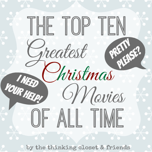 Best Christmas Movies Of All Time: Tell Me Your Favorite Christmas Movies! (Pretty Please