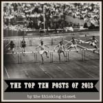 The Top Ten Posts of 2013! via thinkingcloset.com