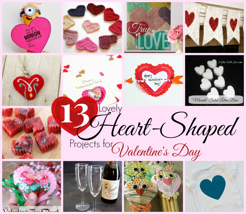 13 Lovely Heart-Shaped Projects for Valentine's Day!