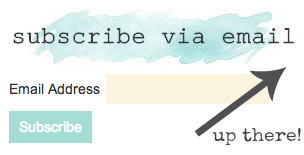 Subscribe via email - - find it on my blog sidebar!