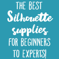 The Best Silhouette Supplies for Beginners to Experts
