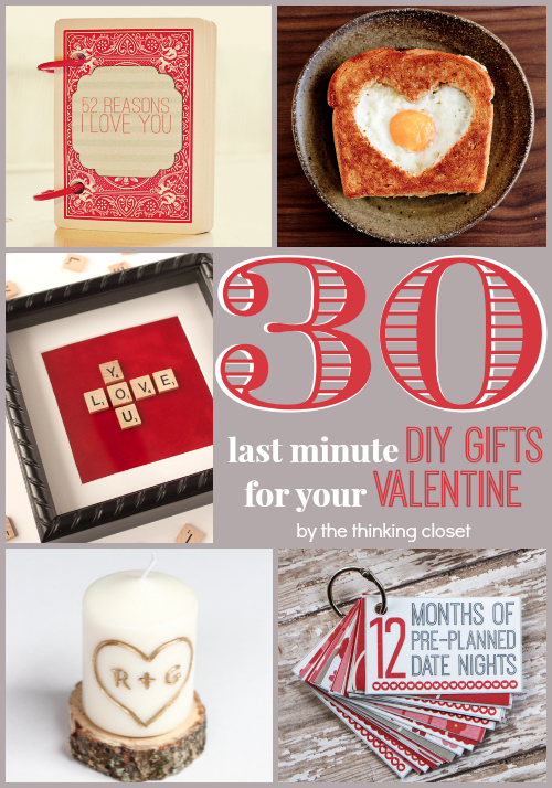 30 Last Minute DIY Gifts for Your Valentine! Such a creative bunch of ideas!