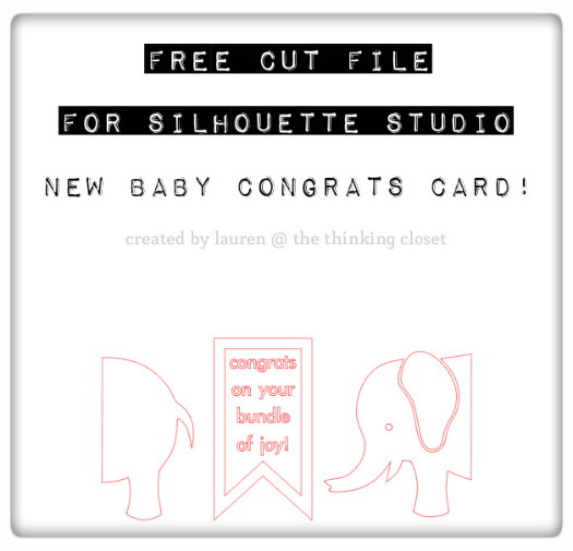 FREE Cut File for Silhouette Studio: New Baby Congrats Card!  via thinkingcloset.com