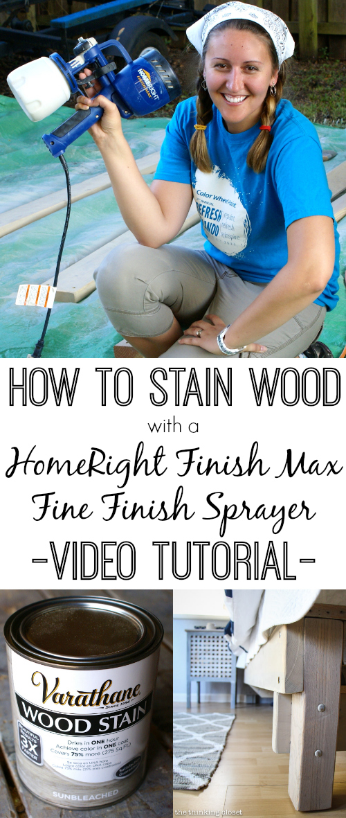 How to Stain Wood with a HomeRight Finish Max Fine Finish Sprayer: A VIDEO Tutorial via thinkingcloset.com.