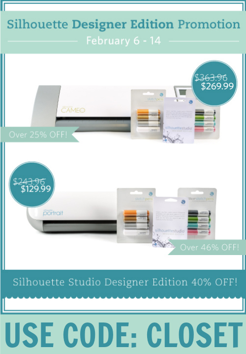 Silhouette Promotion!  Awesome deals on machine bundles and the Designer Edition Software using the code CLOSET.  Feb 6 - 14 at thinkingcloset.com