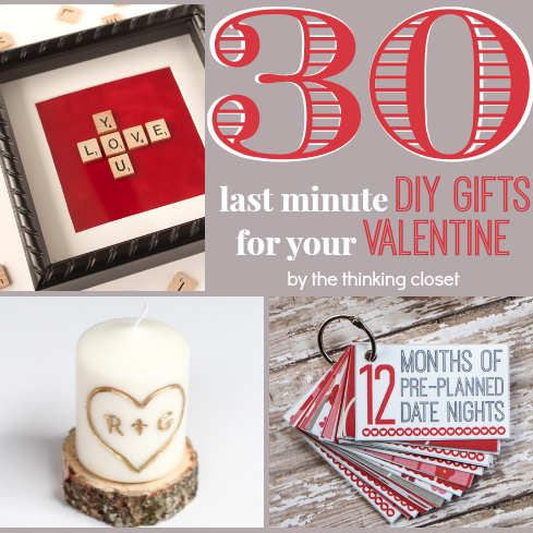 30 Last Minute DIY Gifts for Your Valentine! via thinkingcloset.com