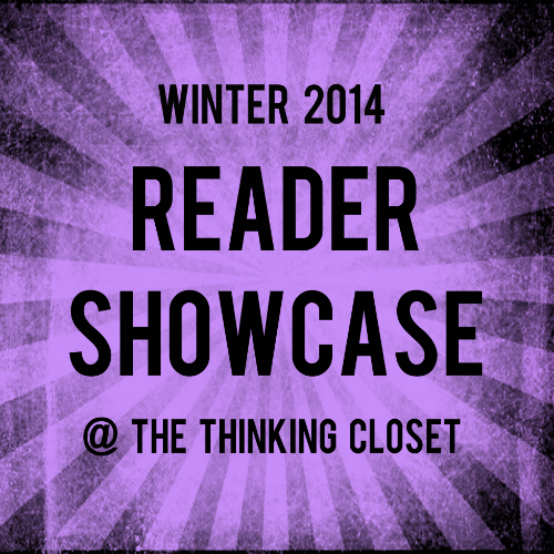 The Thinking Closet Reader Showcase: Winter 2014