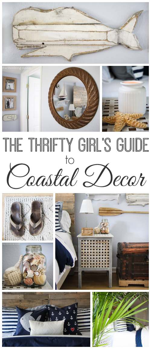 The Thrifty Girl's Guide to Coastal Decor by Lauren from thinkingcloset.com. You can have champagne taste on a beer budget after all!