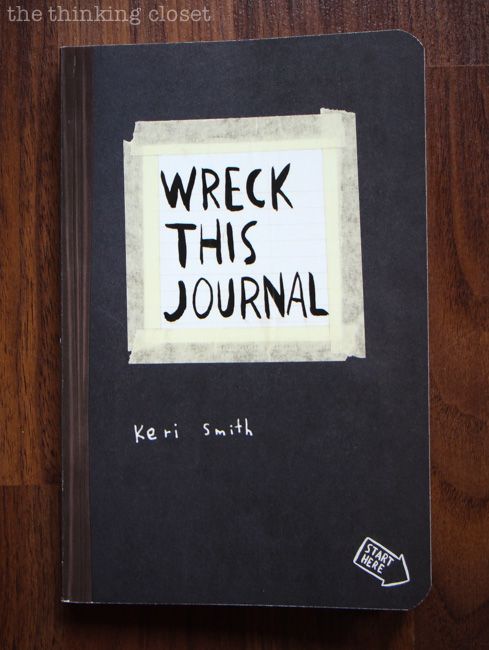 Wreck This Journal: Exercises in Creative Recklessness via thinkingcloset.com