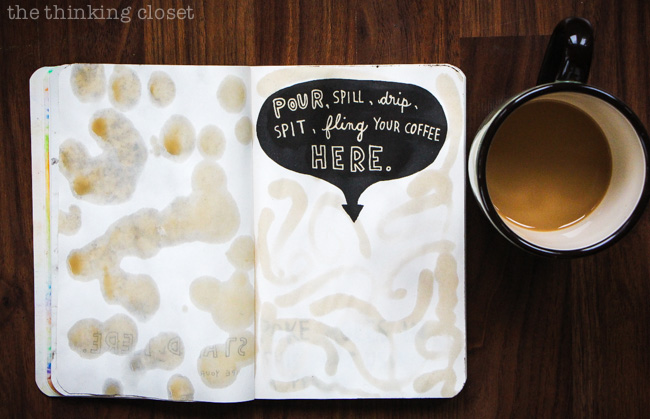 Wreck This Journal: Coffee Art via thinkingcloset.com
