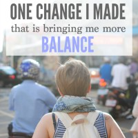 One Change I Made That Is Bringing Me More Balance