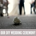 Our DIY Wedding Ceremony via thinkingcloset.com. Snapshots, music playlist, DIY wedding tips, and the art of being present. Great read for all brides-to-be!