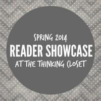 Reader Showcase: A Look Back at Spring 2014